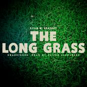 The Long Grass by  Ryan W. Bradley audiobook