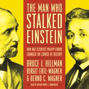 The Man Who Stalked Einstein by  Bruce J.  Hillman audiobook