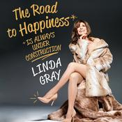 The Road to Happiness Is Always under Construction by  Linda Gray audiobook