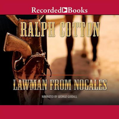 Lawman from Nogales by Ralph Cotton audiobook