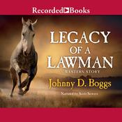 Legacy of a Lawman by  Johnny D. Boggs audiobook