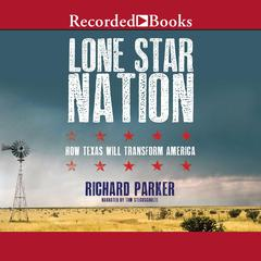 Lone Star Nation by Richard Parker audiobook