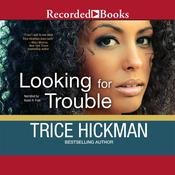 Looking for Trouble by  Trice Hickman audiobook