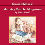 Marrying Malcolm Murgatroyd by  Mame Farrell audiobook