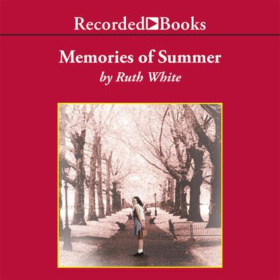 Memories of Summer by Ruth White audiobook