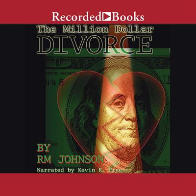 The Million Dollar Divorce by R. M. Johnson audiobook