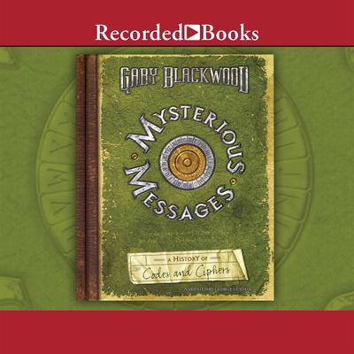 Mysterious Messages by Gary Blackwood audiobook