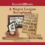 A Negro League Scrapbook by  Carole Boston Weatherford audiobook
