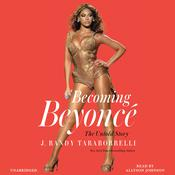 Becoming Beyoncé by  J. Randy Taraborrelli audiobook