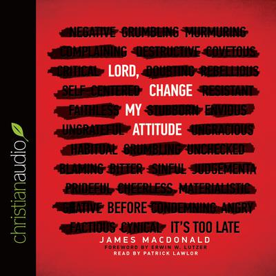 Lord, Change My Attitude by James MacDonald audiobook