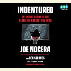 Indentured by Joe Nocera audiobook
