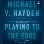 Playing to the Edge by  Michael V. Hayden audiobook