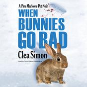 When Bunnies Go Bad by  Clea Simon audiobook