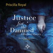 Justice for the Damned by  Priscilla Royal audiobook