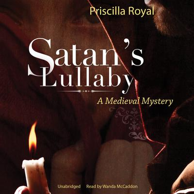 Satan's Lullaby by Priscilla Royal audiobook