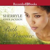 Path to Promise by  Sherryle Kiser Jackson audiobook