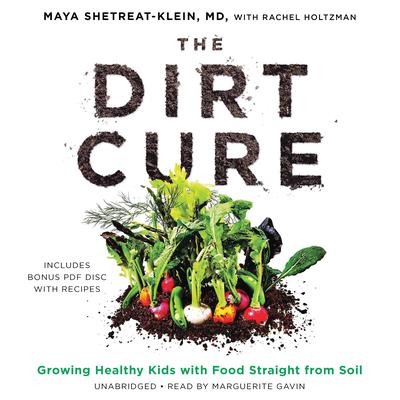 The Dirt Cure by Maya Shetreat-Klein audiobook