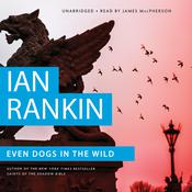 Even Dogs in the Wild by  Ian Rankin audiobook