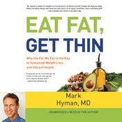 Eat Fat, Get Thin by  Mark Hyman MD audiobook