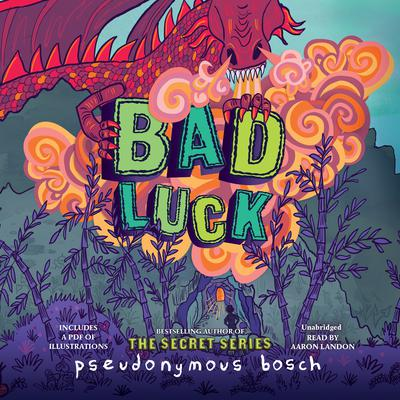 Bad Luck by Pseudonymous Bosch audiobook