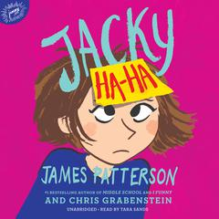 Jacky Ha-Ha by James Patterson, Chris Grabenstein