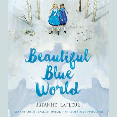 Beautiful Blue World by Suzanne LaFleur audiobook