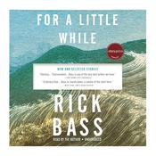 For a Little While by  Rick Bass audiobook