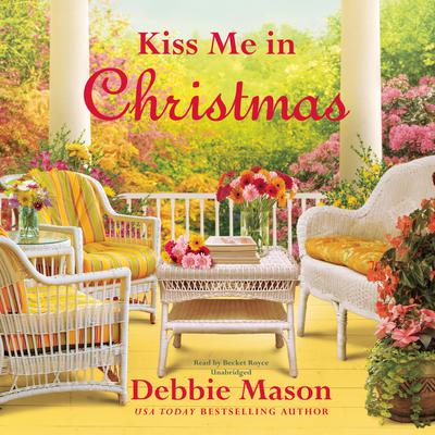Kiss Me in Christmas by Debbie Mason audiobook