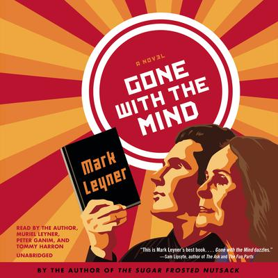 Gone with the Mind by Mark Leyner audiobook