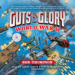 Guts & Glory: World War II by Ben Thompson audiobook