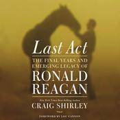 Last Act by  Craig Shirley audiobook