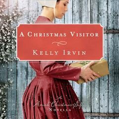A Christmas Visitor by Kelly Irvin audiobook