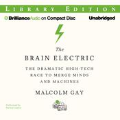 The Brain Electric by  Malcolm Gay audiobook