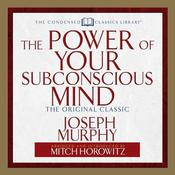 The Power of Your Subconscious Mind by  Mitch Horowitz audiobook