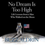 No Dream Is Too High by  Buzz Aldrin audiobook