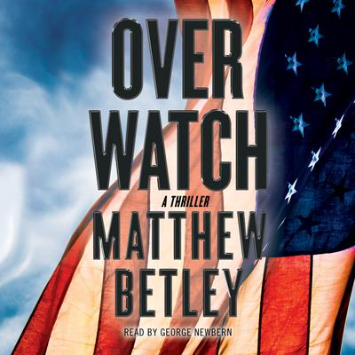 Overwatch by Matthew Betley audiobook