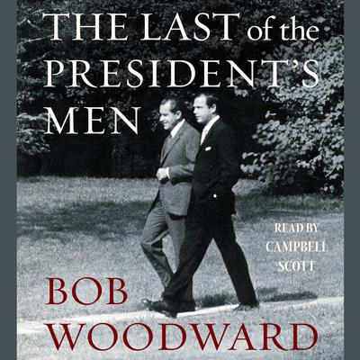 The Last of the President's Men by Bob Woodward audiobook