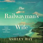The Railwayman's Wife by  Ashley Hay audiobook