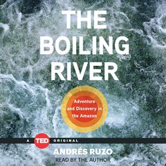 The Boiling River by Andrés Ruzo audiobook