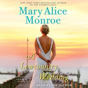 A Lowcountry Wedding by  Mary Alice Monroe audiobook