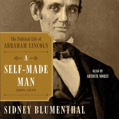 A Self-Made Man by Sidney Blumenthal audiobook