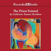 The Priest Fainted by  Catherine Temma Davidson audiobook