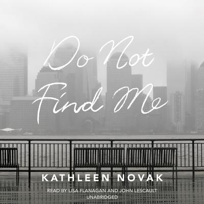 Do Not Find Me by Kathleen Novak audiobook