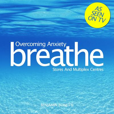 Overcoming Anxiety: Stores and Multiplex Centers by Benjamin  Bonetti audiobook