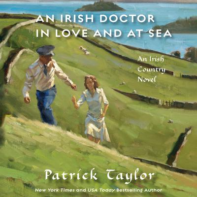 An Irish Doctor in Love and at Sea by Patrick Taylor audiobook