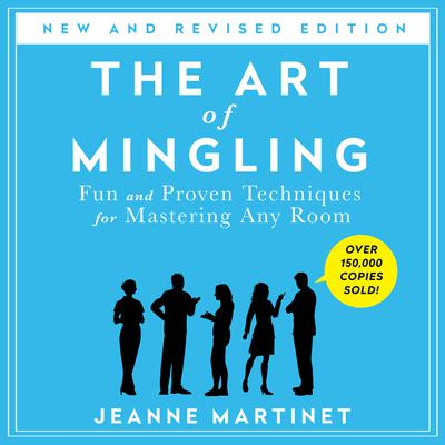 The Art of Mingling, Third Edition by Jeanne Martinet audiobook