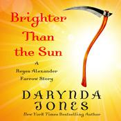 Brighter Than the Sun by  Darynda Jones audiobook