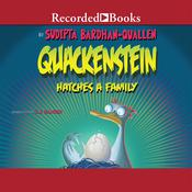 Quackenstein Hatches a Family by  Sudipta Bardhan-Quallen audiobook