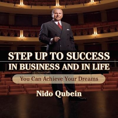 Step Up To Success In Business and In Life by Nido Qubein audiobook