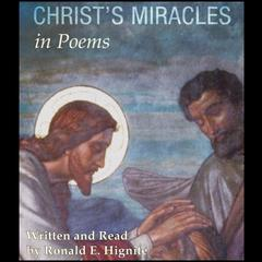Christ's Miracles In Poems by Ronald E. Hignite audiobook